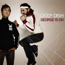 "Deep Dish - ""George is on"""