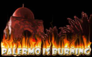 """Palermo is burning"""