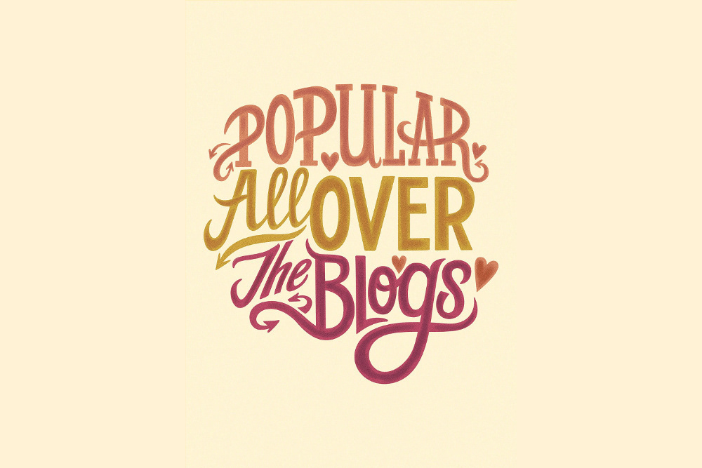 popular all over the blogs